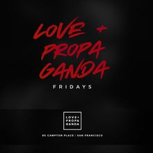 Love + Propaganda Fridays with TonightSF | Get On The Guestlist