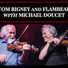 Tom Rigney and Flambeau with special guest Michael Doucet