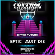 EPTIC, MUST D!E, & GENTLEMENS CLUB (18+)