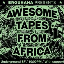 Brouhaha with Awesome Tapes From Africa