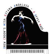 Drew Croon's Misa Gitana Andaluza - A Gypsy Mass