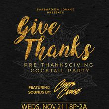 Give Thanks: A Pre-Thanksgiving Cocktail Party