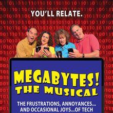 MEGABYTES! THE MUSICAL
