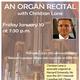 Organ Recital by Christian Lane, Portola Valley, Jan 10 7:30 pm