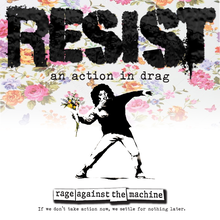 RESIST - An Action in Drag, a retelling of Rage Against the Machine's self titled, debut album