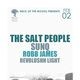 Salt People, SUNQ, Robb James, Revolushn Light