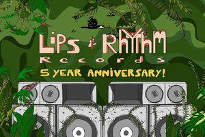 Lips & Rhythm Records: 5 Ye...