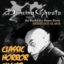 Dancing Ghosts / Classic Horror Night!