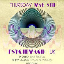 PSYCHEMAGIK (UK), TK Disco (Split Secs), Shiny Objects, Mike Bee, Jason Greer at Monarch