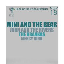 MINI AND THE BEAR, Joan and the Rivers, The Brankas, Mercy High