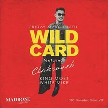WILD CARD w/ guest DJ CLAKSAARB
