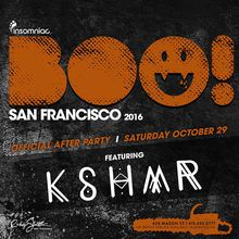 Boo! After Party w/ KSHMR San Francisco Club Debut! (Halloween Weekend)