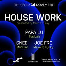 House Work ft. Papa Lu, Snee, Joe Fro