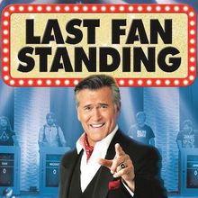 Bruce Campbell's Last Fan Standing - Cancelled