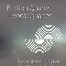 Friction Quartet + Vocal Quartet Concert