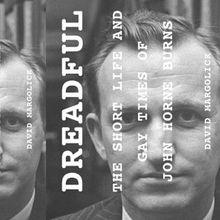 Journalist David Margolick shares Dreadful: The Short Life and Gay Times of John Horne Burns