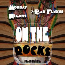 Monday's on the Rocks