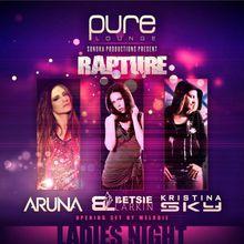 Rapture: Ladies Night w/ Aruna Betsie Larkin Kristina Sky