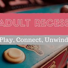 Adult Recess - Love and Relationships!!