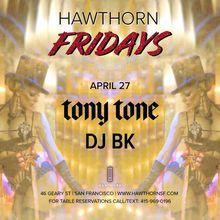 Hawthorn Fridays: TonyTone, DJ BK