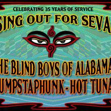 Sing Out For Seva w/ The Blind Boys of Alabama, Dumpstaphunk, Hot Tuna