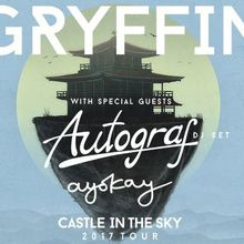 GRYFFIN with special guests Autograf (DJ Set) and Ayokay