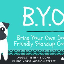 B.Y.O.D. Bring Your Own Dog Comedy Show