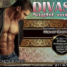 DIVAS NIGHT OUT! April 2017 with MEN OF EXOTICA