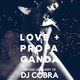 FREE TICKETS for DJ COBRA (Hollywood) + KID VICIOUS at SF's #1 Weekly, Love + Propaganda Fridays