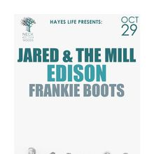 Hayes Life Presents: JARED & THE MILL, Edison, Frankie Boots
