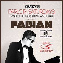 """DANCE LIKE NOBODY'S WATCHING"" featuring ""DJ FABIAN from world famous XS and Tryst nightclubs in Las Vegas. at The Parlor SF"