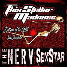 This Stellar Madness, The NERV & SexStar at Bottom of the Hill