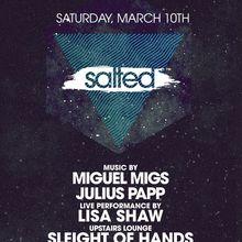 SALTED ft. Lisa Shaw, Miguel Migs, Julius Papp + Sleight of Hands, Tobin Ellsworth