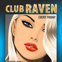 Club Raven - Free Till 10p