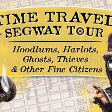 Time Travel Segway Tour - Ghosts, Hoodlums, Harlots, Thieves, and Other Fine Citizens