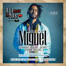 All About the Baes w/Miguel (R&B) Party | The Grand | 12/13/17