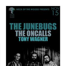 THE JUNEBUGS The Oncalls, Tony Wagner