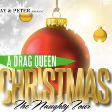 A Drag Queen Christmas - The Naughty Tour