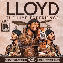 """LLOYD """"THE LIVE EXPERIENCE @ COMPLEX OAKLAND"""