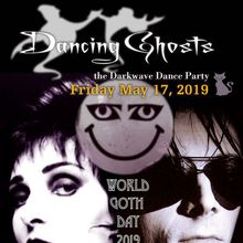 WORLD GOTH DAY 2019 : Siouxsie vs Sisters / Dancing Ghosts!