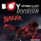 Thriller / Friday the 13th Party / Boy Division!