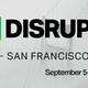 TechCrunch Disrupt SF 2018 Comes to Moscone