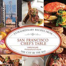 "Carolyn Jung ""San Francisco Chef's Table"""