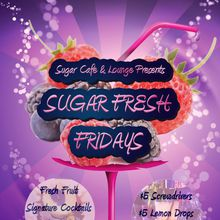 Sugar Fresh Fridays!