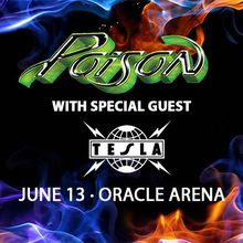 Poison Featuring Tesla: Live at Oracle Arena