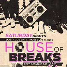 House of Breaks (Saturdays)
