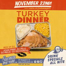 Turkey Dinner (Pre-Thanksgiving Party) at Southside