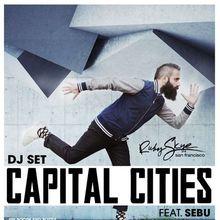 Capital Cities (DJ SET)
