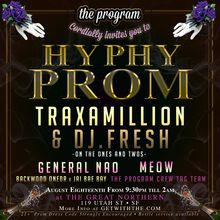 The programs Hyphy Prom at the great northern