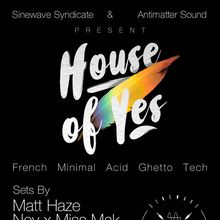 House of Yes w/ Matt Haze